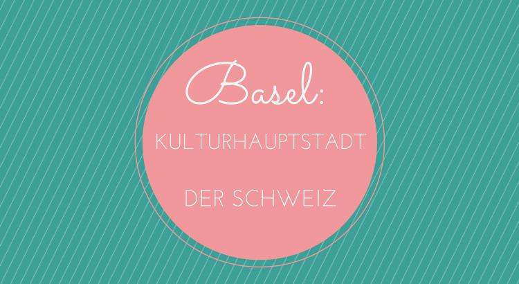 Basel Städtetrip