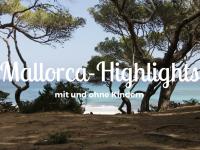 Unsere Mallorca-Highlights mit und ohne Kinder