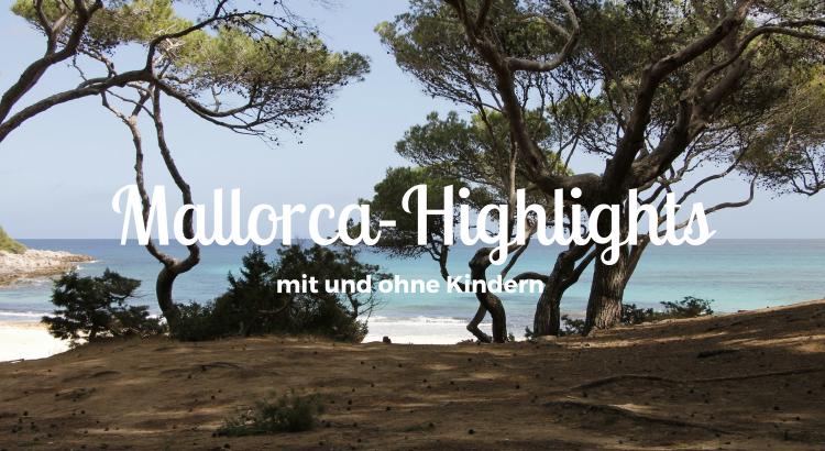 Mallorca-Highlights mit Kindern