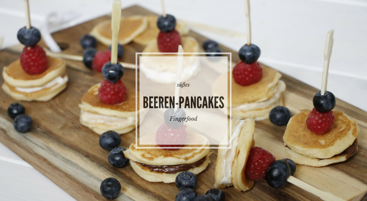 s es fingerfood pancake beeren spie e mit unterschiedlichen f llungen lavendelblog. Black Bedroom Furniture Sets. Home Design Ideas