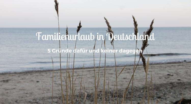 Gründe für einen Urlaub in Deutschland mit Kindern