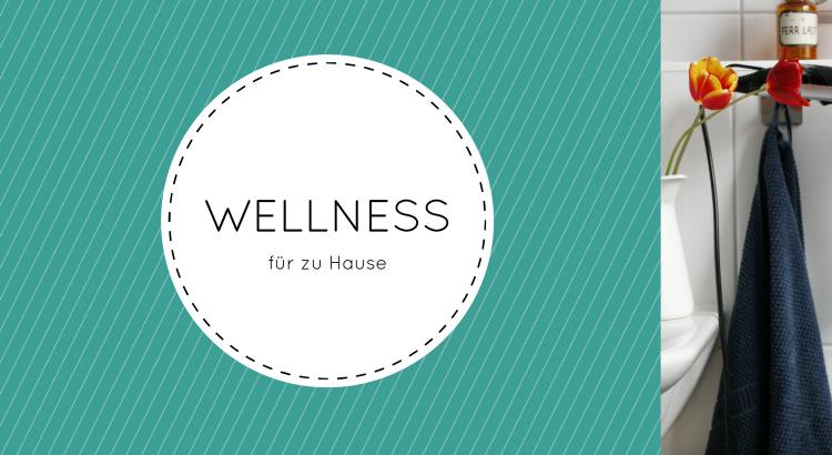 Wellness für zu Hause