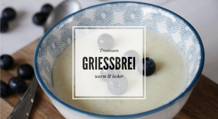 Grießbrei Rezept Einfach Und Lecker Lavendelblog