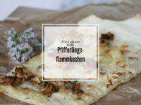 Flammkuchen mit Pfifferlingen: Rezepte aus dem Wald