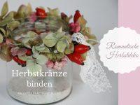 Romantische Herbstdeko: Herbstkranz aus Naturmaterialien binden