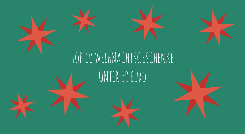 Top 10 Weihnachtsgeschenke unter 50 Euro - Lavendelblog