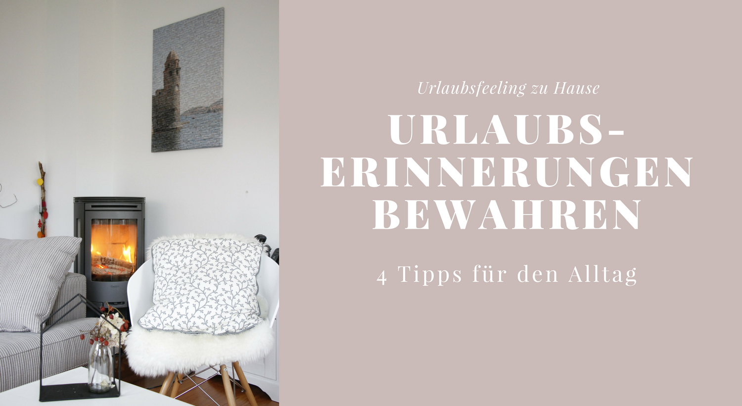 urlaubserinnerungen bewahren tipps f r urlaubsfeeling im winter lavendelblog. Black Bedroom Furniture Sets. Home Design Ideas