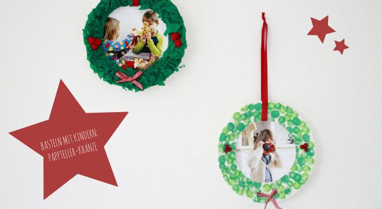 Basteln mit Kindern Pappteller-Weihnachtskranz Anleitung
