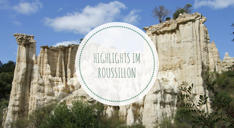 Highlights Roussillon Ausflugsziele
