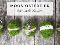 Osterdeko basteln: DIY für Moos-Ostereier