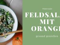 Wintersalat: Rezept für Feldsalat mit Orange und Joghurtsoße
