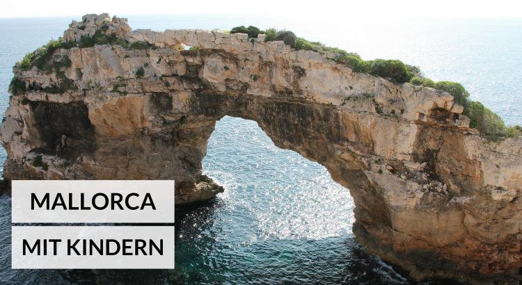 Mallorca mit Kindern Tipps