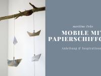 Mobile basteln: Anleitung für ein Papierschiffchen-Mobile