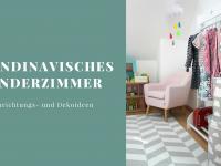 Skandinavisches Kinderzimmer einrichten: Oder warum Mädchen-Kinderzimmer nicht rosa sein müssen