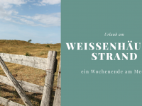Weissenhäuser Strand: Ein Kurzurlaub an der Ostsee