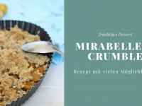 Mirabellen-Crumble: Rezept für eine fruchtige Süßspeise