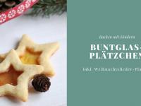 In der Weihnachtsbäckerei: Buntglas-Plätzchen-Rezept und unsere liebsten Kinder-Weihnachtslieder (inkl. Playlist)