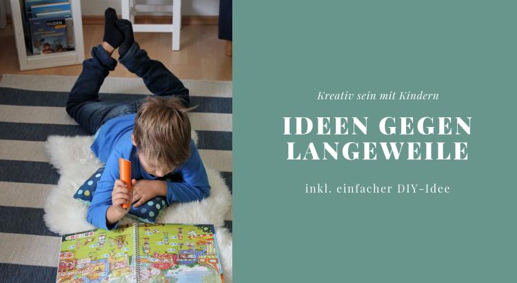 Ideen gegen Langeweile Kinder