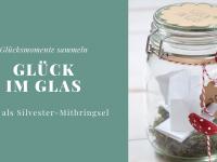 DIY: Glück im Glas – Glücksmomente sammeln