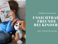 Unsichtbarer Freund: Kinder und ihre Fantasiewelt (inkl. Buchempfehlung)