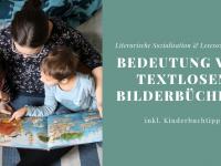 Ein Plädoyer für textlose Bilderbücher (inkl. Buchempfehlung und Gewinnspiel)
