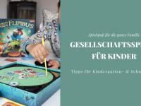 Gesellschaftsspiele für Kinder: Empfehlungen für Kindergartenkinder und Schulkinder