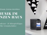 Musik im ganzen Haus: Multiroom-Vorteile für Familien