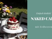 Naked-Cake-Rezept: Einfach köstlich!