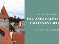Städtereise Tallinn: Sehenswürdigkeiten & Geheimtipps