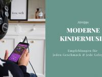 Moderne Kindermusik - Tipps für (fast) jede Lebenslage