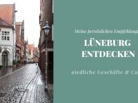 Lüneburg: Tipps für niedliche Geschäfte & Cafés
