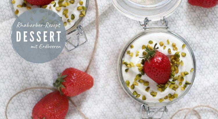 Rhabarber Rezept Dessert mit Erdbeeren