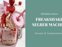 Freakshake-Rezept: Erdbeeren deluxe!