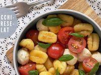 Schnelles Rezept: Gnocchi-Caprese-Salat - ideal als Meal-Prep-Rezept