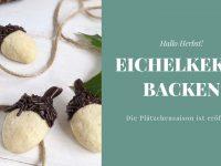 Rezept: Eichelkekse backen im Herbst