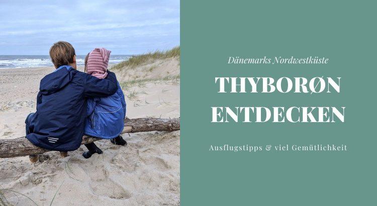 Thyborøn Dänemark Tipps