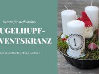 DIY: Gugelhupf-Adventskranz mit selbstbedruckten Kerzen