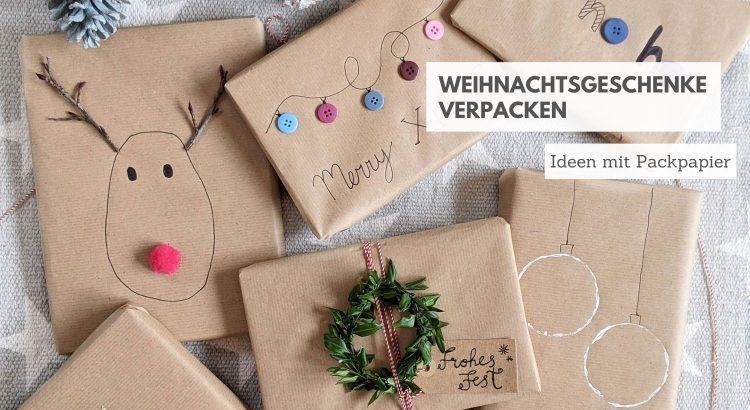Geschenke verpacken Weihnachten Ideen