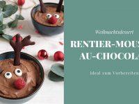 Rezept: Rentier-Mousse-au-Chocolat als Weihnachtsdessert