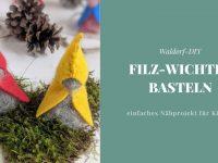 Waldorf-DIY: Filz-Wichtel nähen