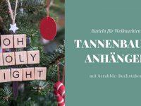 DIY: Tannenbaum-Anhänger mit Scrabble-Buchstaben