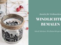 Windlichter basteln: Weihnachten kreativ werden