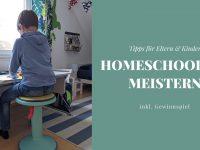 Homeschooling: Tipps für Eltern & Kinder (inkl. Gewinnspiel)