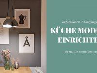 Inspiration: Küche modern & günstig einrichten
