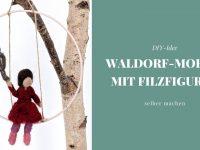 DIY: Waldorf-Mobile mit Filzfiguren