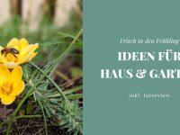 Frisch in den Frühling: Ideen für Haus und Garten