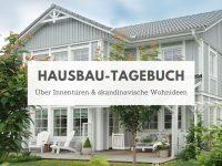 Hausbau-Tagebuch: Über Innentüren und skandinavische Wohnideen