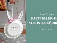 DIY: Pappteller-Hase als Osterkörbchen