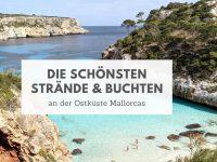 Mallorca: Die schönsten Buchten & Strände an der Ostküste