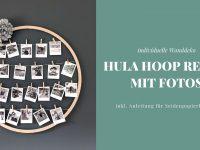 DIY: Hula Hoop Reifen mit Fotos basteln